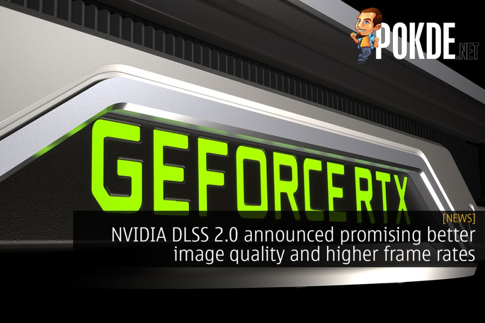 NVIDIA DLSS 2.0 Announced Promising Better Image Quality ...