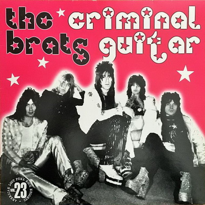 The Brats – Criminal Guitar/Rock Candy [NY Proto-Punk/Glam ...