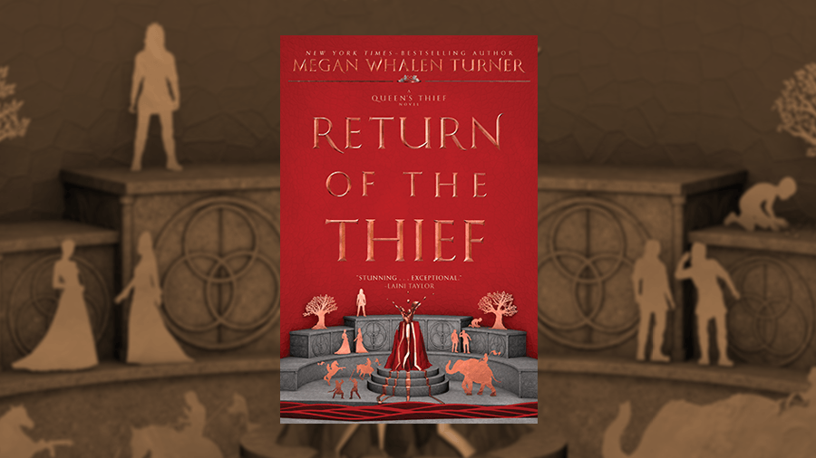 5 Requests I Have for Megan Whalen Turner's Return of The ...