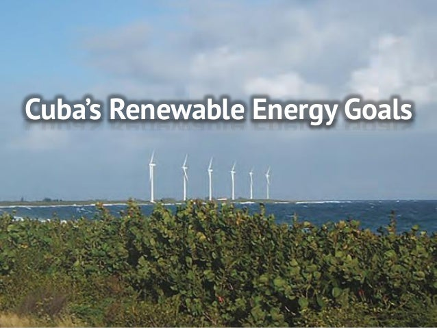 Cuba's Current Energy Situation, Future Plans + Challenges