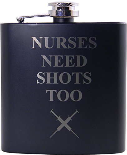 Nurses Need Shots Too 6 oz Flask - Great Gift for a CNA ...