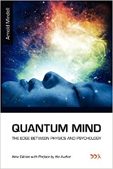 Amazon.com: Quantum Mind: The Edge Between Physics and Psychology (9781619710122): Arnold ...