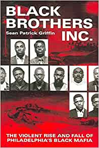 Black Brothers, Inc. : The Violent Rise and Fall of ...