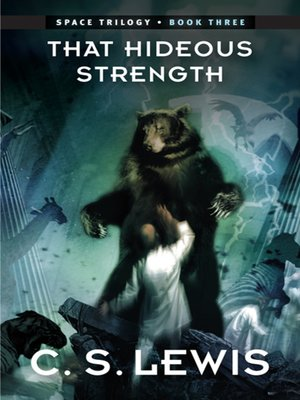 That Hideous Strength by C. S. Lewis · OverDrive: eBooks ...