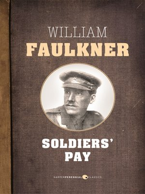 Soldiers' Pay by William Faulkner · OverDrive: eBooks, audiobooks and videos for libraries