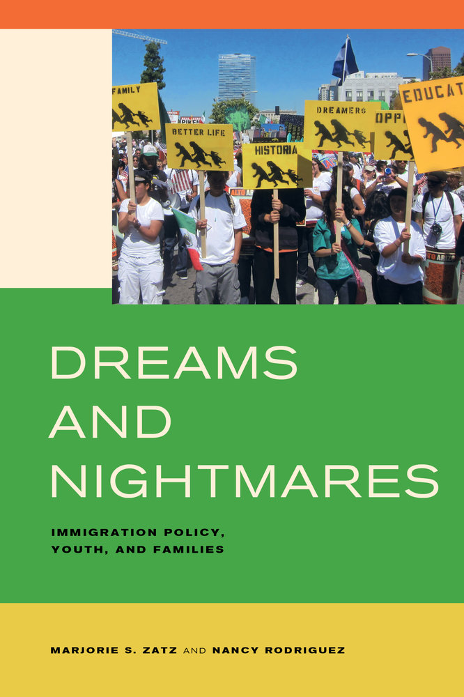Dreams and nightmares [electronic resource] : immigration policy, youth, and families / Marjorie S. Zatz and Nancy Rodriguez