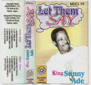 King Sunny Ade - Let Them Say (1987, Cassette) | Discogs