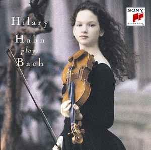 Hilary Hahn - Hilary Hahn Plays Bach (2016, Blu-spec CD2 ...