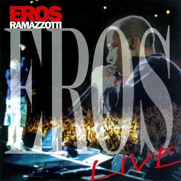 Eros Ramazzotti - Eros Live | Releases | Discogs