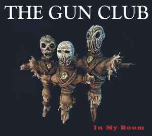 The Gun Club - In My Room (2017, CD) | Discogs