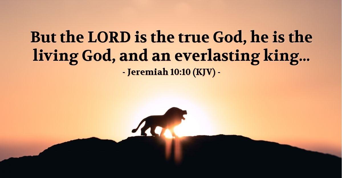 Jeremiah 10:10 (KJV) — Today's Verse for Monday, October 10, 2016