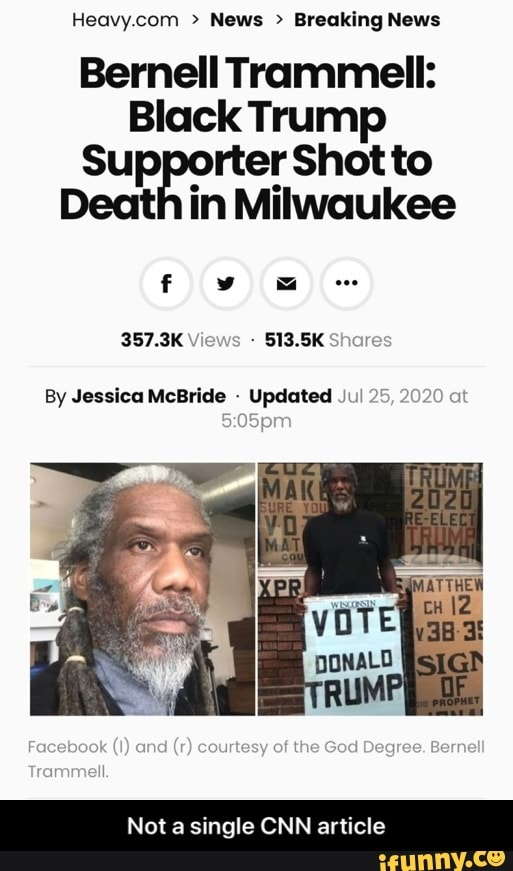 Heavy.com News Breaking News Black Trump Supporter Shot to Death in Milwaukee 357.3K Views By ...