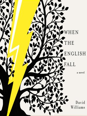 When the English Fall by David Williams · OverDrive (Rakuten OverDrive): eBooks, audiobooks and ...