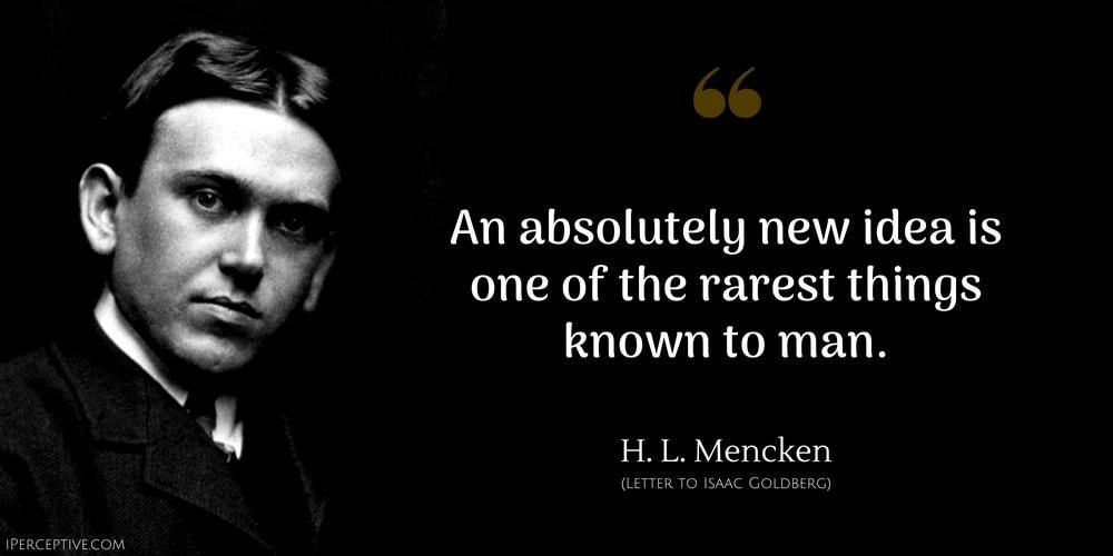 H. L. Mencken Quotes - iPerceptive