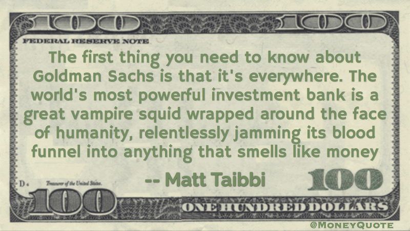 Matt Taibbi: Goldman Sachs Squid - Money Quotes DailyMoney ...