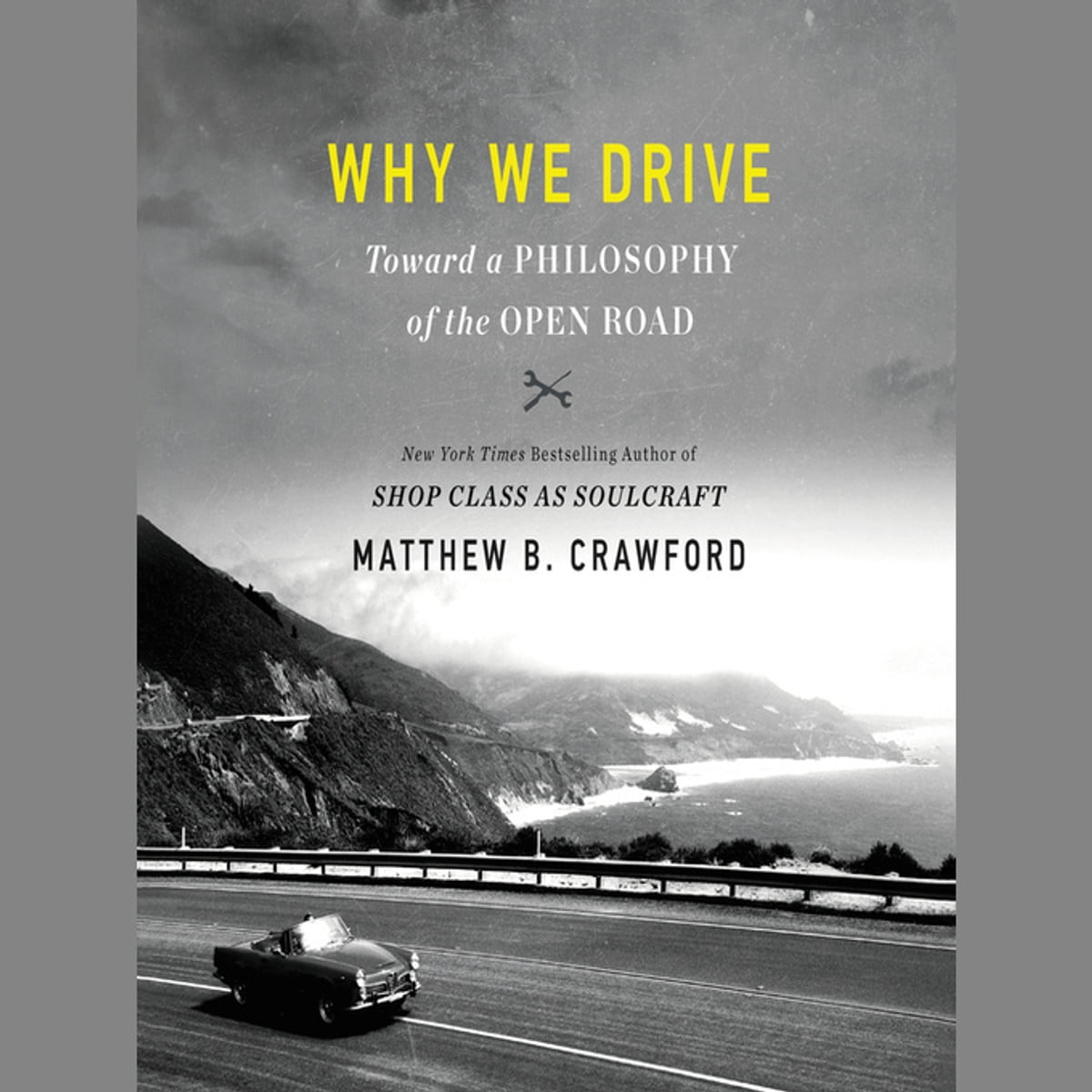 Why We Drive Audiobook by Matthew B. Crawford - 9780063015685 | Rakuten Kobo United States