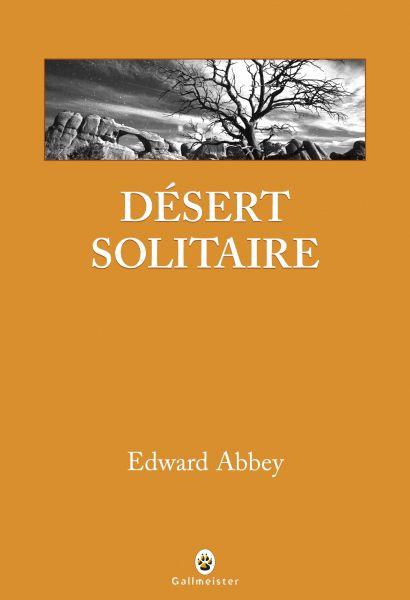 L'ANAGNOSTE: Edward Abbey, Désert solitaire