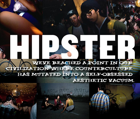Hipster: The Dead End of Western Civilization   new ...
