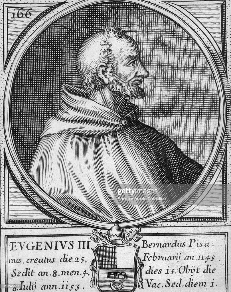 Circa 1150, Pope Blessed Eugene III, who reigned from 1145 ...
