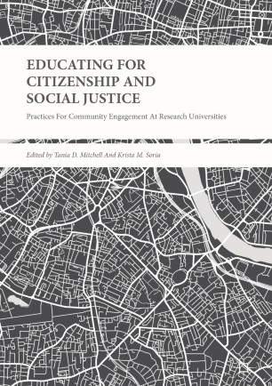 Educating for citizenship and social justice : practices for community engagement at research universities / Tania D. Mitchell, Krista M. Soria, Editors
