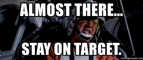 Almost there... Stay on target. - Red Leader Star Wars ...