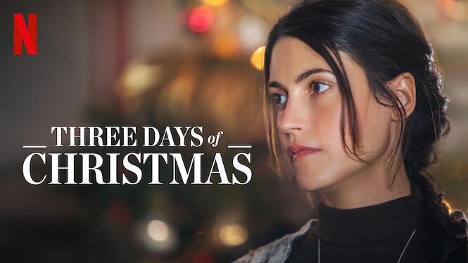 Three Days of Christmas (2019) - Netflix | Flixable
