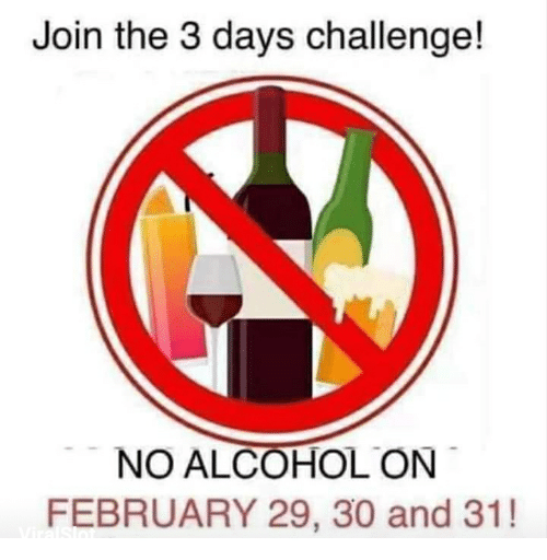 Join the 3 Days Challenge! NO ALCOHOL ON FEBRUARY 29 30 ...