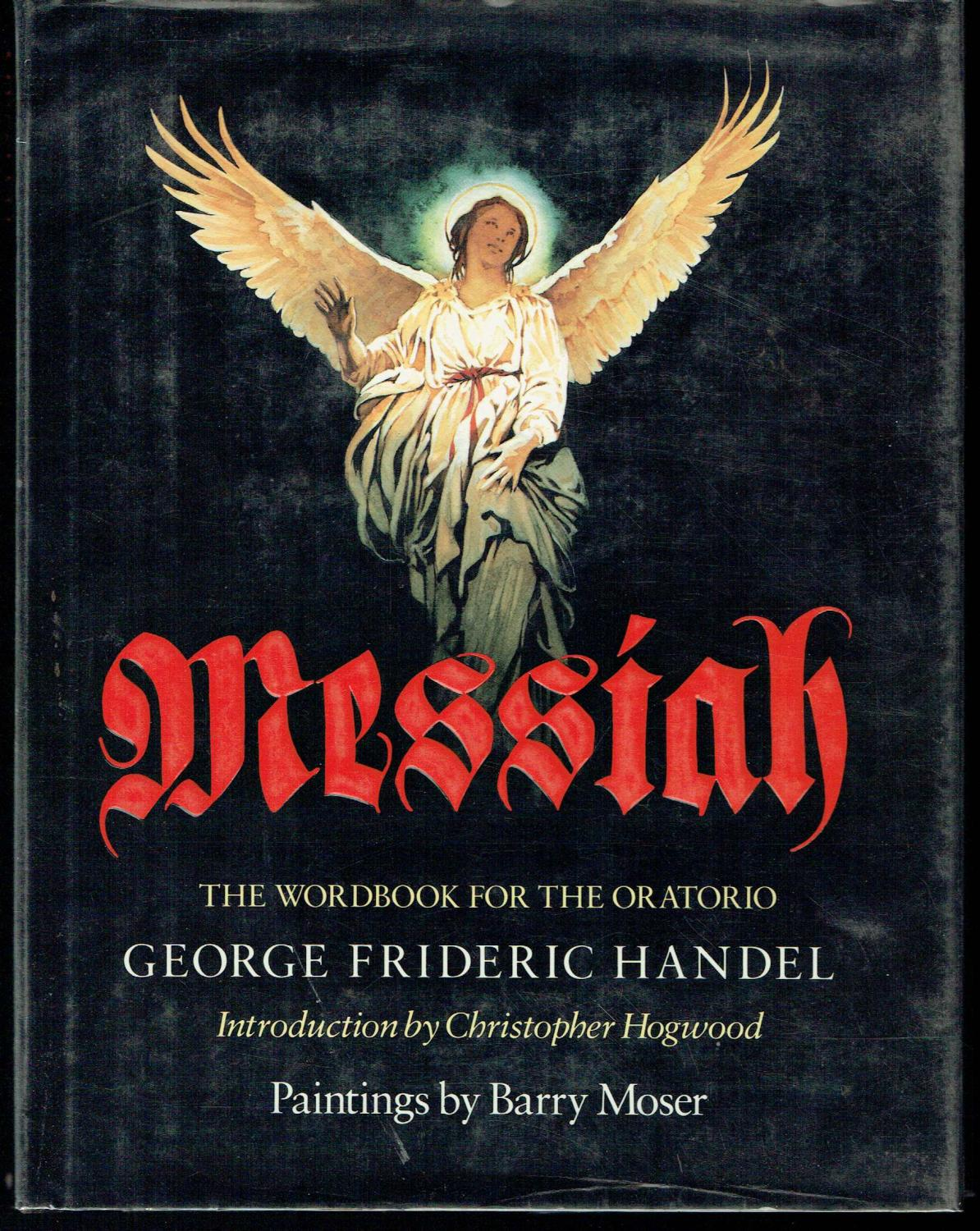 Messiah: The Wordbook for the Oratorio, Words Selected from the Holy Scriptures by Chalres ...
