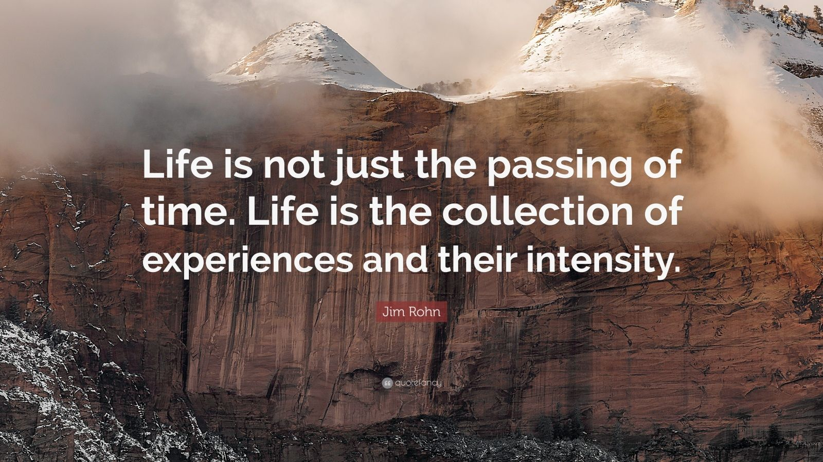 "Jim Rohn Quote: ""Life is not just the passing of time ..."