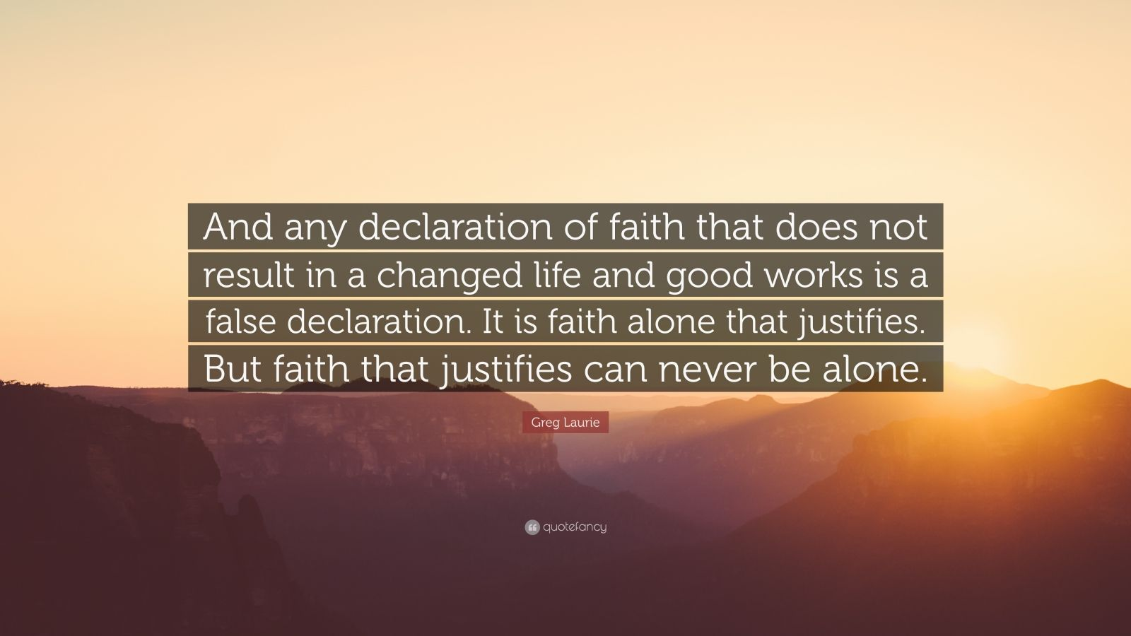 """Greg Laurie Quote: """"And any declaration of faith that does ..."""