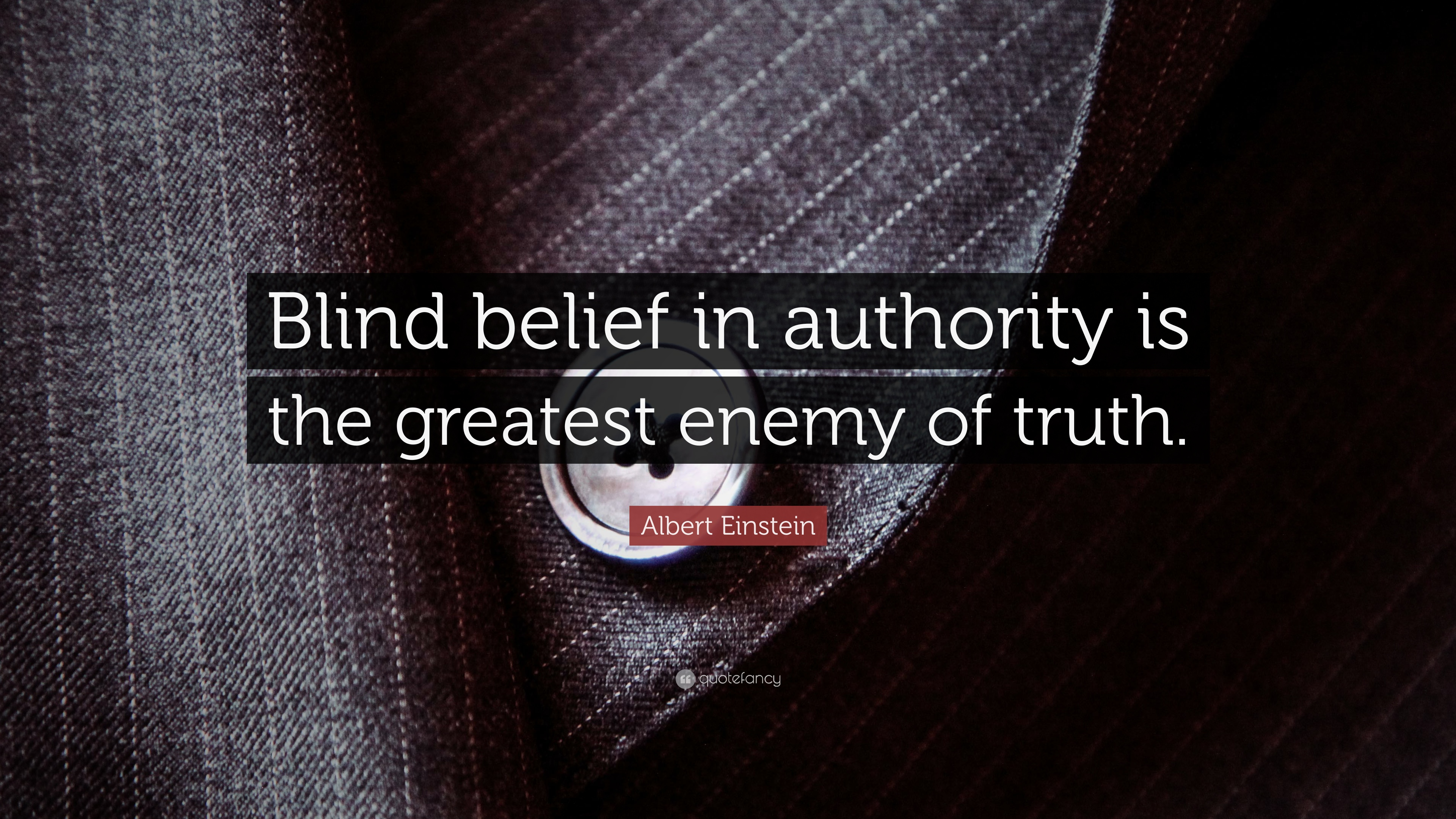 """Albert Einstein Quote: """"Blind belief in authority is the ..."""