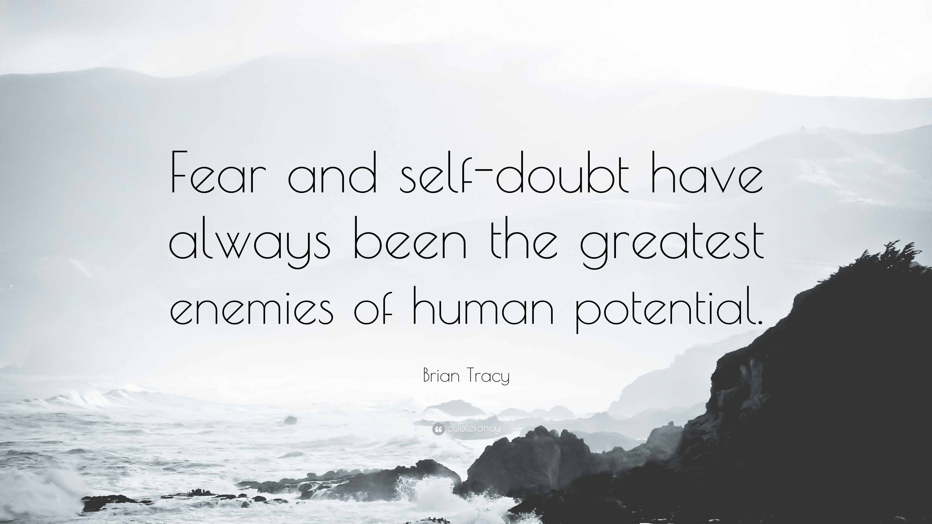 """Brian Tracy Quote: """"Fear and self-doubt have always been ..."""
