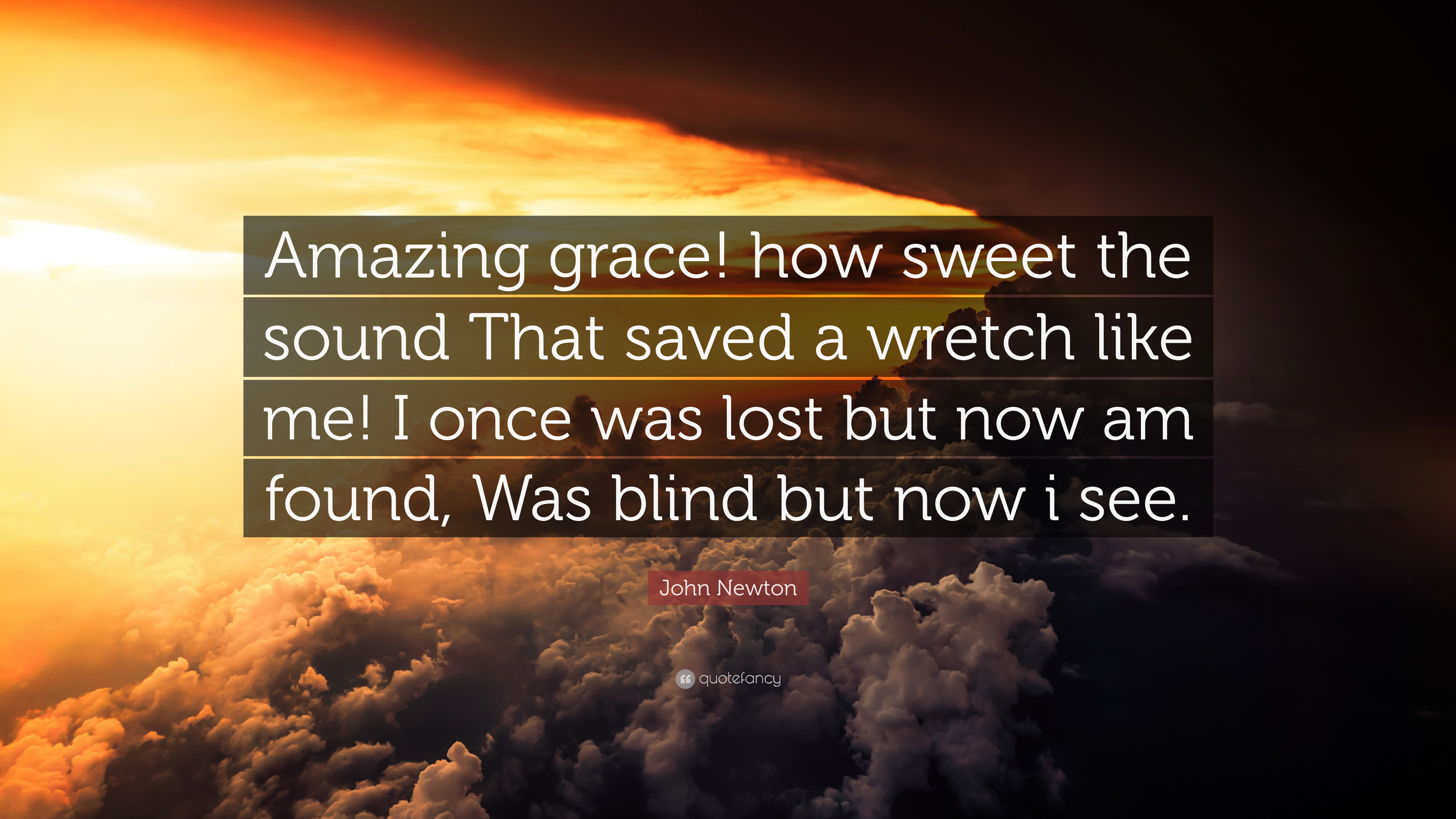 "John Newton Quote: ""Amazing grace! how sweet the sound ..."