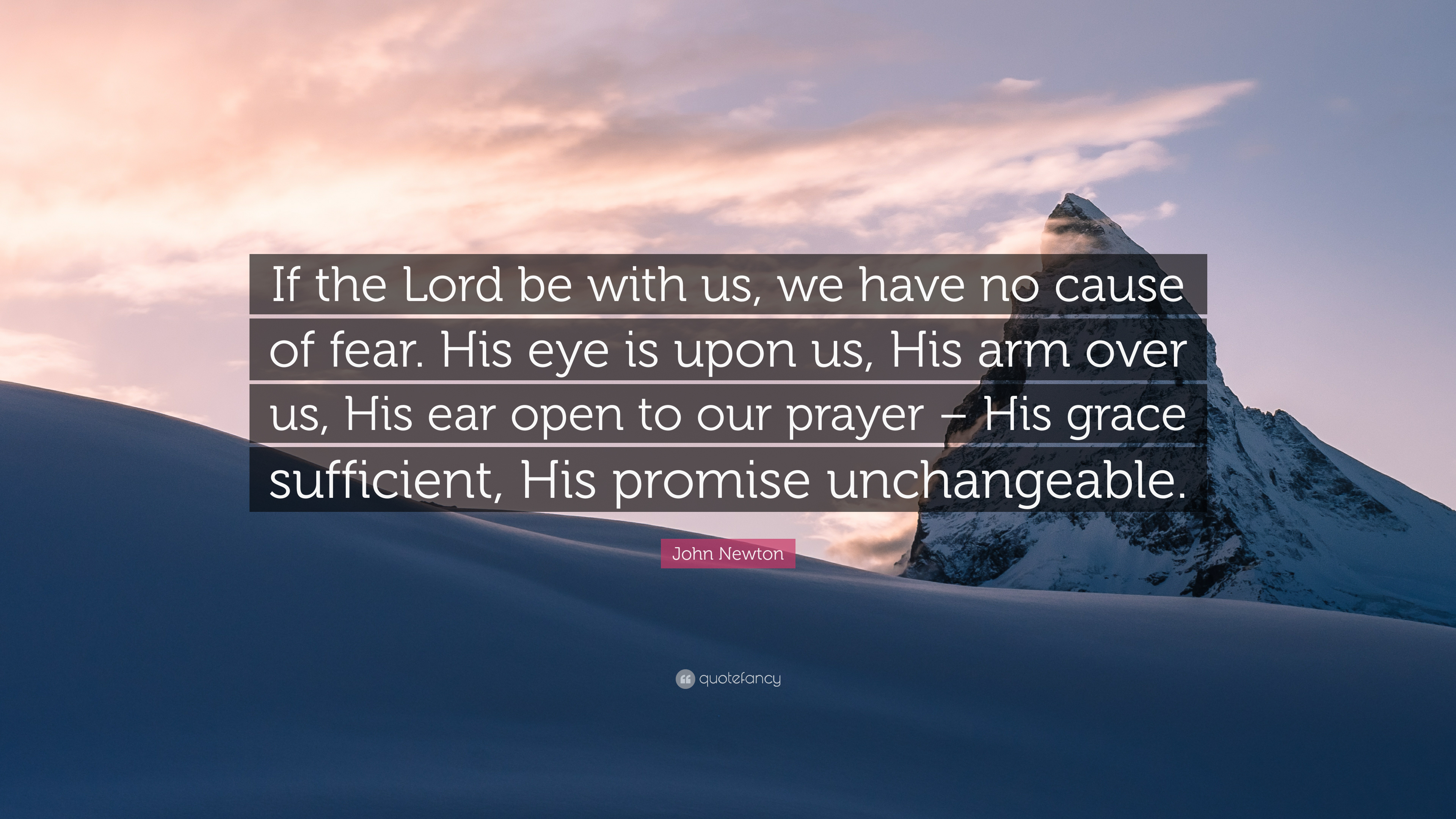 "John Newton Quote: ""If the Lord be with us, we have no ..."