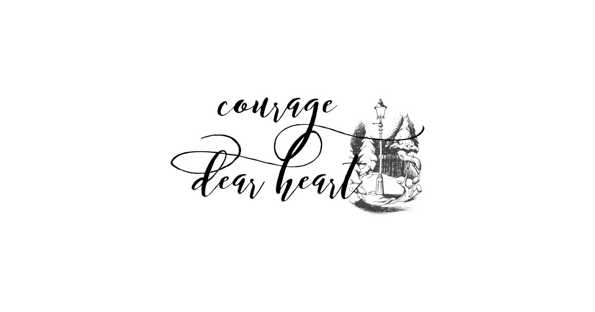 Courage Dear heart - Courage - Mug | TeePublic