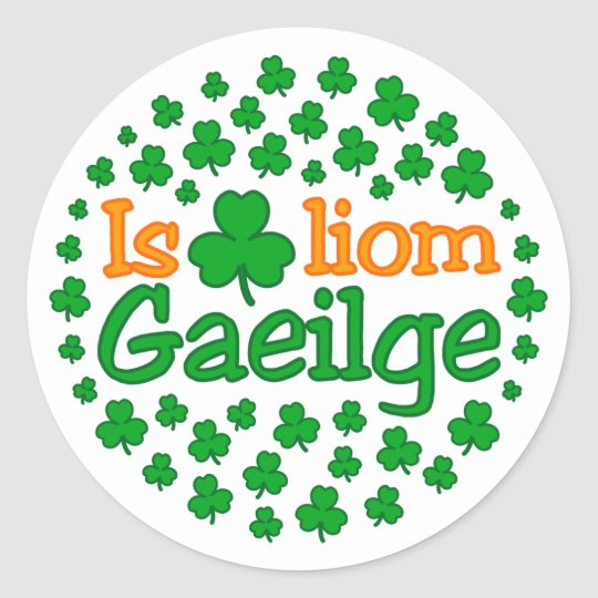 Is breá liom gaeilge (I love Irish) Sticker | Zazzle.com