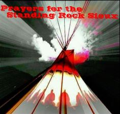 Protect the Sacred, Defend Standing Rock   Native Rights and the ...
