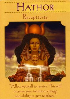 In kemet she is HetHeru..Allow yourself to receive. This will increase ...