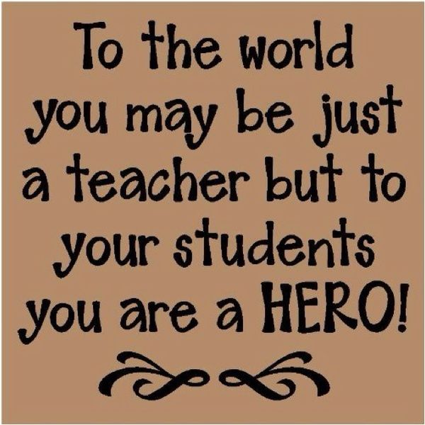 teacher quotes | teacher, quotes, sayings, hero, students, teaching ...