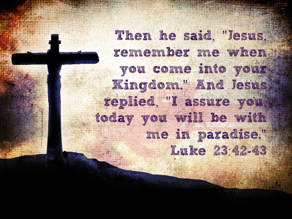 Luke 23:42-43   Scriptures   Pinterest   Bible, Scriptures ...