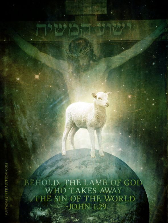 """Christ Our Passover Lamb, """"Behold the Lamb of God who ..."""