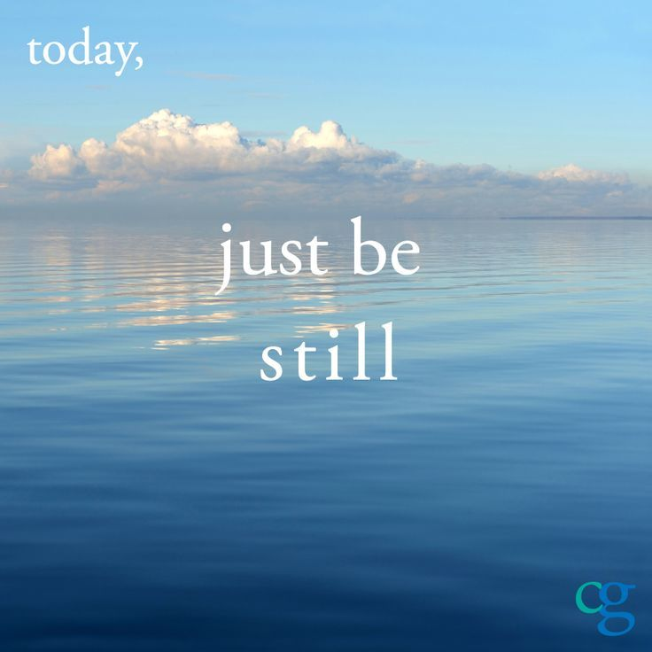 Be still... | Soul Food | Pinterest | Work life balance, Healer and Thoughts