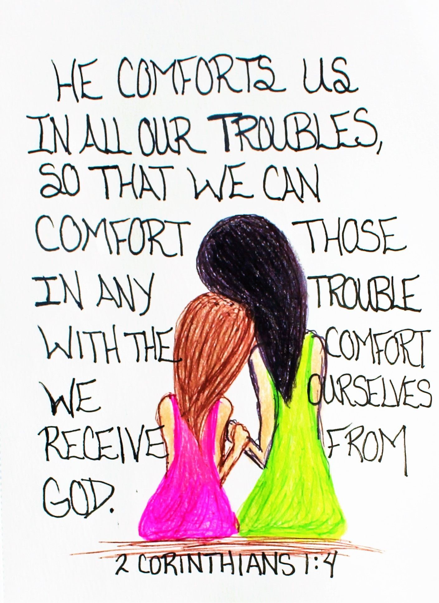 """He comforts us in our troubles, so that we can comfort ..."