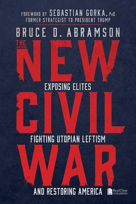 RealClear Publishing Releases The New Civil War: Exposing ...