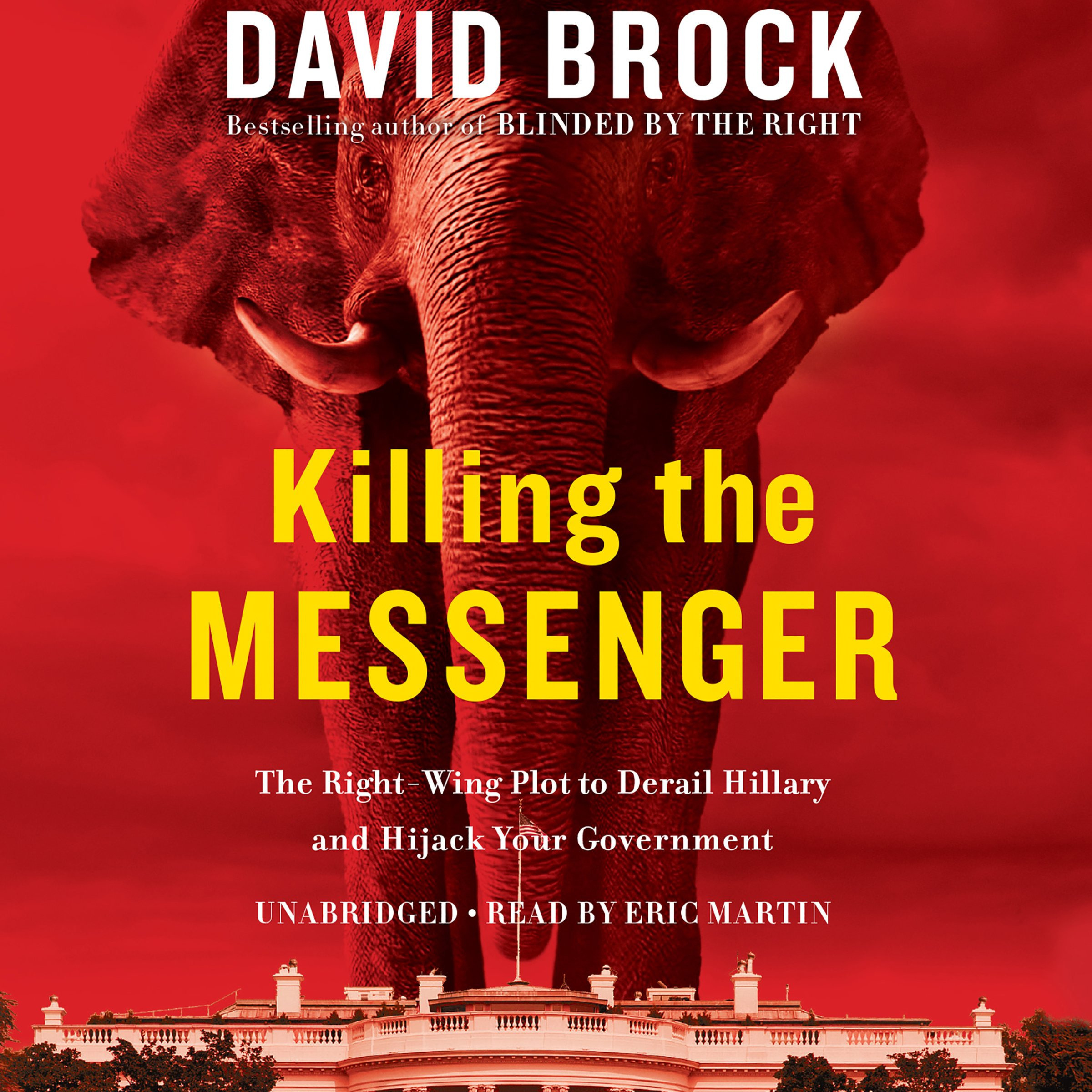 Printable Killing the Messenger: The Right-Wing Plot to Derail Hillary ...