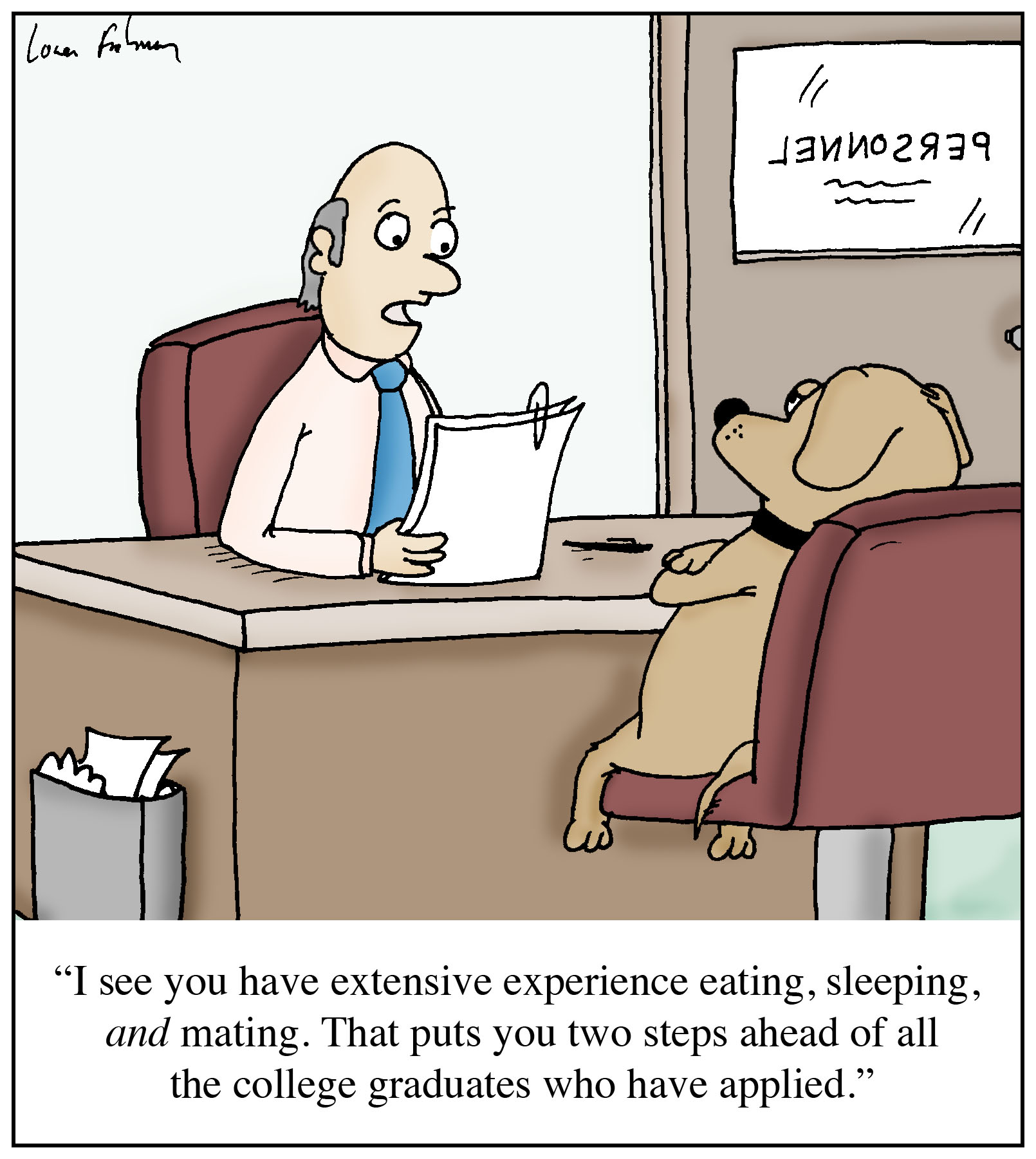 "Cartoon: ""I see you have extensive experience eating ..."