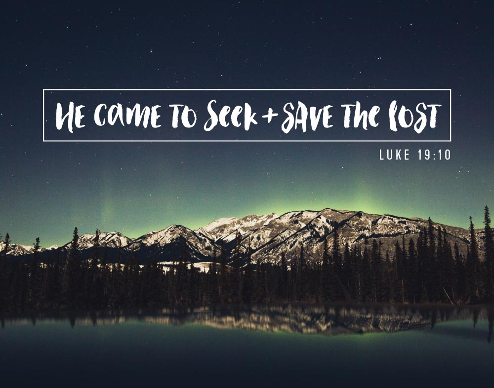 He came to seek + save the lost - Luke 19:10 - Seeds of Faith