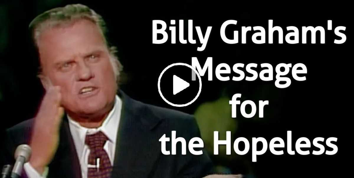 Billy Graham's Message for the Hopeless