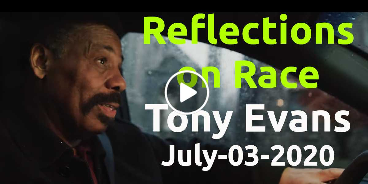 Reflections on Race - Dr. Tony Evans