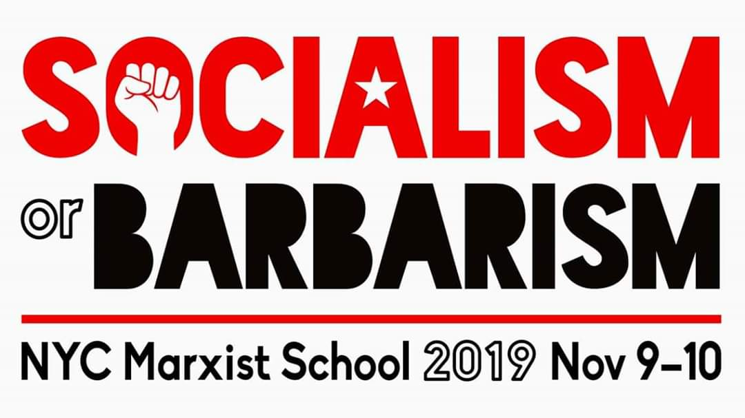 NYC Marxist School 2019: Socialism or Barbarism ...